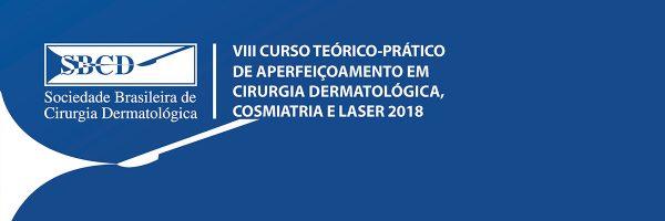 VIII Curso Teórico-Prático de Aperfeiçoamento em Cirurgia Dermatológica, Cosmiatria e Laser